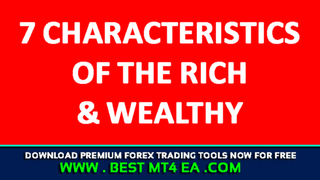 7 Characteristics of the Rich & Wealthy