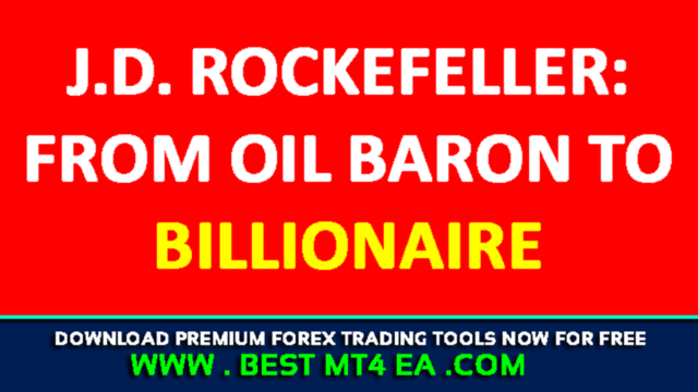 J.D. Rockefeller: From oil baron to billionaire