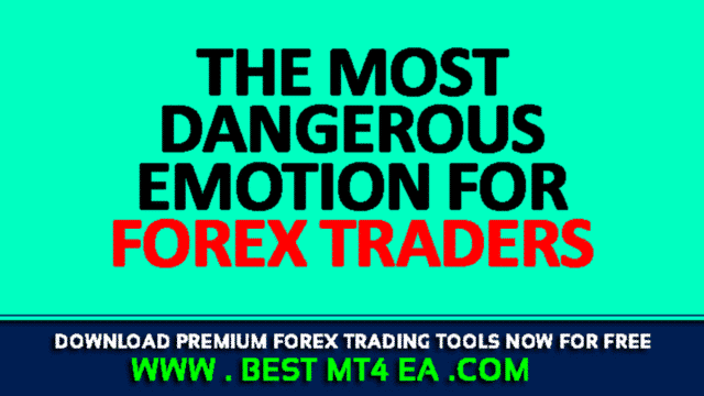 The Most Dangerous Emotion for Forex Traders